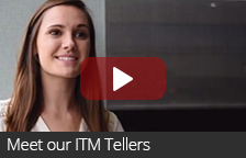 Check out this video to hear more about our ITM Tellers