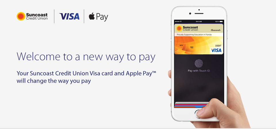 Welcome to a new way to pay – Suncoast Credit Card and Apple Pay