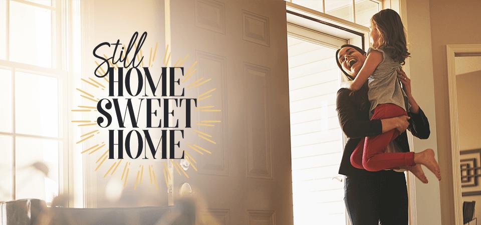 Aún es hogar dulce hogar