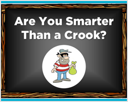 Are You Smarter Than a Crook?