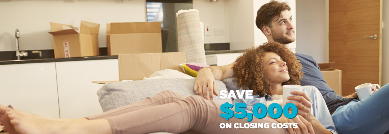 Save $5,000 on closing costs.